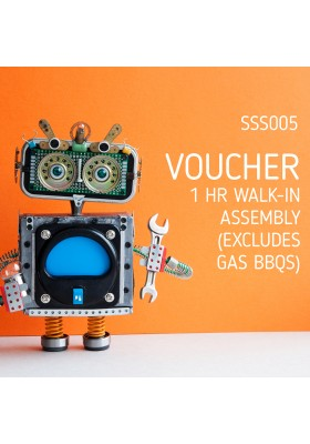VOUCHER: 1 HR WALK-IN ASSEMBLY (EXCL GAS BBQ'S)